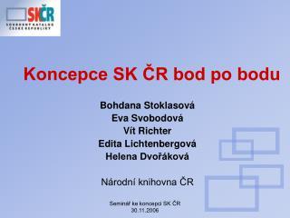 Koncepce SK ČR bod po bodu