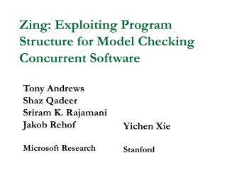 Zing: Exploiting Program Structure for Model Checking Concurrent Software