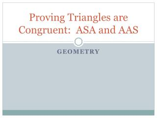 Proving Triangles are Congruent:  ASA and AAS