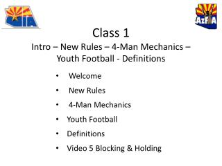 Class 1 Intro – New Rules – 4-Man Mechanics – Youth Football - Definitions