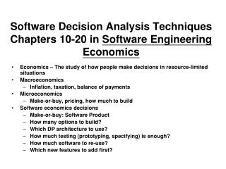 Software Decision Analysis Techniques Chapters 10-20 in  Software Engineering Economics