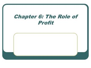 Chapter 6: The Role of Profit