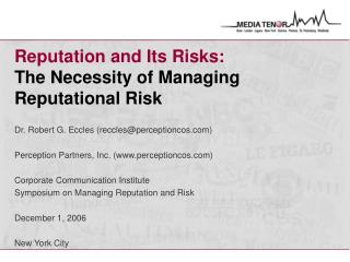 Reputation and Its Risks:  The Necessity of Managing Reputational Risk