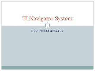 TI Navigator System