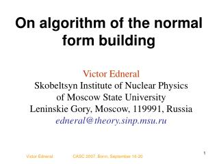 On algorithm of the normal form building