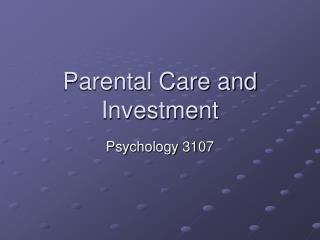 Parental Care and Investment
