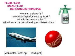 FLUID FLOW     IDEAL FLUID         BERNOULLI'S PRINCIPLE