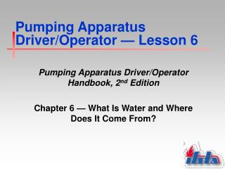 Pumping Apparatus Driver/Operator  —  Lesson 6