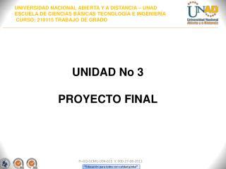 UNIDAD No 3 PROYECTO FINAL