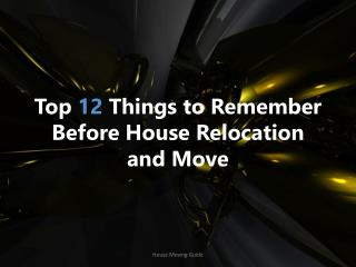 House Moving Tips - Planning to Relocate