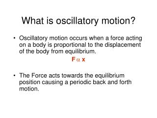 What is oscillatory motion?