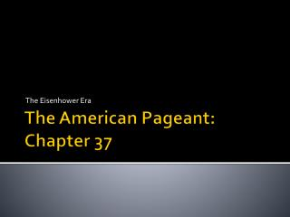 The American Pageant: Chapter 37