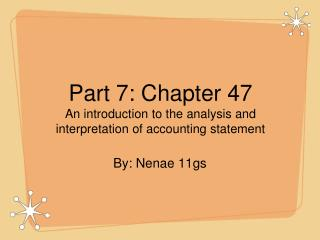 Part 7: Chapter 47 An introduction to the analysis and interpretation of accounting statement