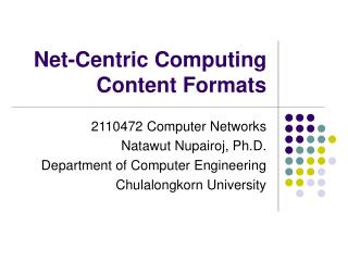 Net-Centric Computing Content Formats