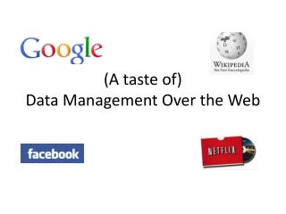 (A taste of) Data Management Over the Web