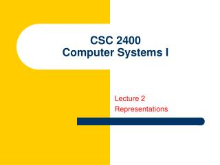 CSC 2400 Computer Systems I