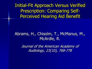 Initial-Fit Approach Versus Verified Prescription: Comparing Self-Perceived Hearing Aid Benefit