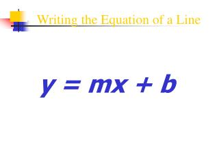 Writing the Equation of a Line