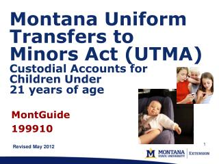 Montana Uniform Transfers to Minors Act UTMA Custodial Accounts for  Children Under  21 years of age