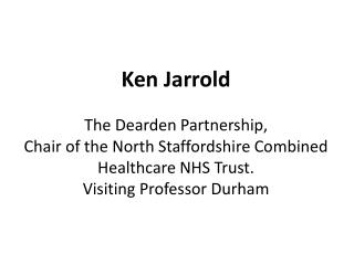 Ken  Jarrold The  Dearden  Partnership,