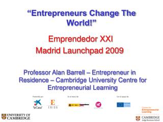 """Entrepreneurs Change The World!"""