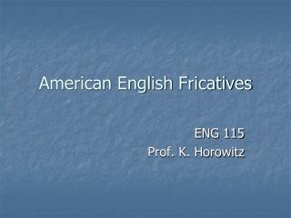 American English Fricatives