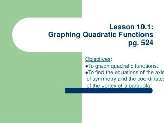 Lesson 10.1: Graphing Quadratic Functions pg. 524
