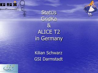 Status  GridKa & ALICE T2 in Germany