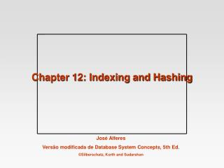 Chapter 12: Indexing and Hashing