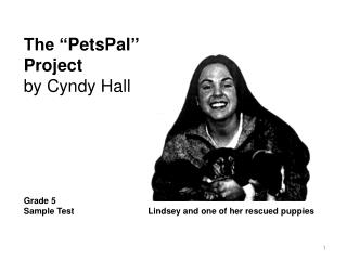 "The "" PetsPal "" Project by Cyndy Hall"
