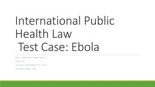 International Public Health Law  Test Case: Ebola