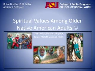 Spiritual Values Among Older Native American Adults  ?
