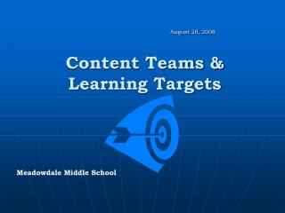 Content Teams & Learning Targets