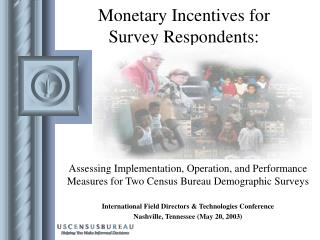 Monetary Incentives for  Survey Respondents: