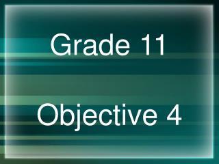 Grade 11 Objective 4