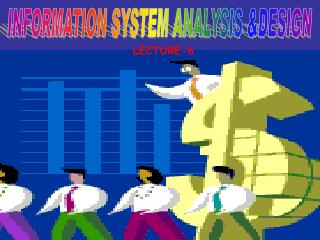 INFORMATION SYSTEM ANALYSIS &DESIGN
