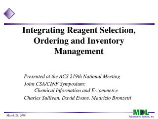 Integrating Reagent Selection, Ordering and Inventory Management