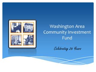 Washington Area Community Investment Fund Celebrating 26 Years