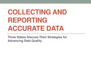 Collecting and Reporting Accurate Data