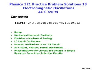 Physics 121 Practice Problem Solutions 13  Electromagnetic Oscillations AC Circuits