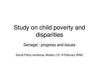 Study on child poverty and disparities