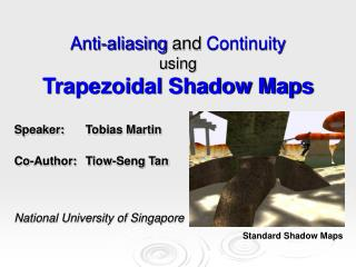 Anti-aliasing  and  Continuity using Trapezoidal Shadow Maps