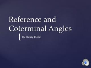 Reference and  Coterminal  Angles