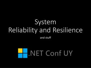System Reliability and Resilience