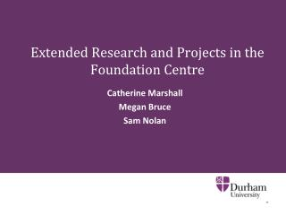 Extended Research and Projects in the Foundation Centre