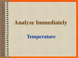 Analyze Immediately