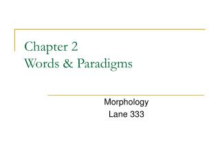Chapter 2 Words & Paradigms