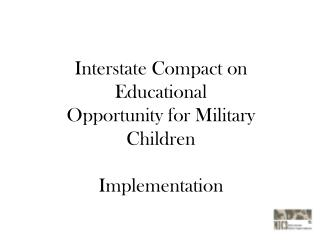 Interstate Compact on Educational Opportunity for Military Children Implementation