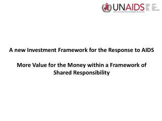 A new Investment Framework for the Response to AIDS