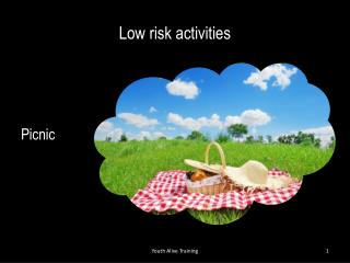 Low risk activities